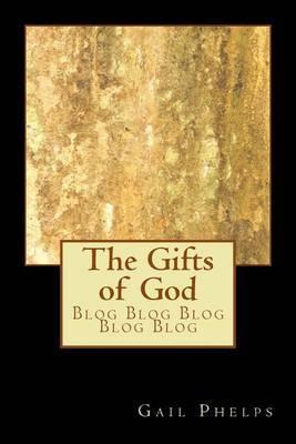 The Gifts of God: Blog Blog Blog Blog Blog