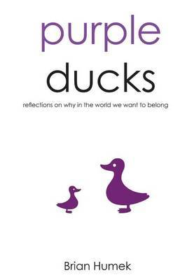 Purple Ducks: Reflections on Why in the World We Want to Belong