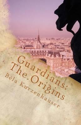 Guardians: The Origins