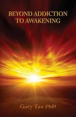 Beyond Addiction to Awakening