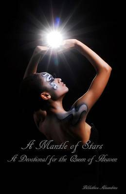 A Mantle of Stars: A Devotional for the Queen of Heaven