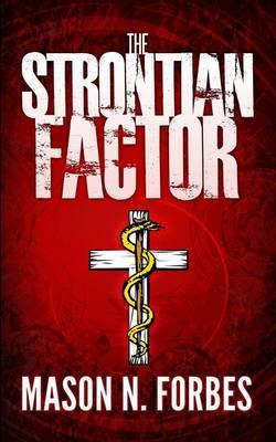 The Strontian Factor: A Deadly Delusion