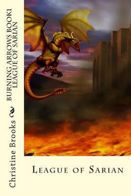 Burning Arrows Book 1: League of Sarian