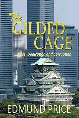 The Gilded Cage: ...Love, Dedication and Corruption