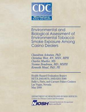 Environmental and Biological Assessment of Environmental Tobacco Smoke Exposure Among Casino Dealers