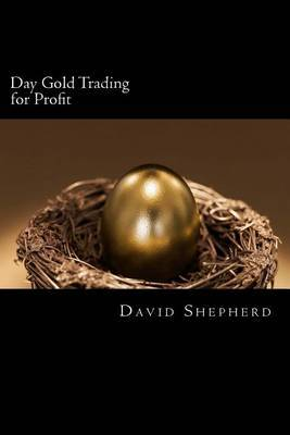 Day Gold Trading for Profit: Consistency Builds Wealth