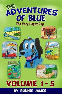 The Adventures of Blue the Very Happy Dog: Volume 1 - 5