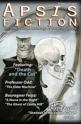 Apsis Fiction Volume 1, Issue 2: Perihelion 2014: The Semi-Annual Anthology of Goldeen Ogawa