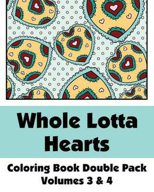 Whole Lotta Hearts Coloring Book Double Pack (Volumes 3 & 4)
