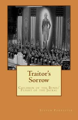 Traitor's Sorrow: Children of the Bund/ Flight of the Jackal