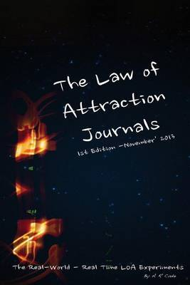 The Law of Attraction Journals: The Real-Time Loa Experiments