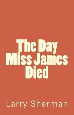 The Day Miss James Died