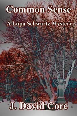 Common Sense: A Lupa Schwartz Mystery