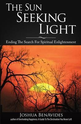 The Sun Seeking Light: Ending the Search for Spiritual Enlightenment