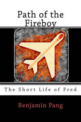 Path of the Fireboy: The Short Life of Fred