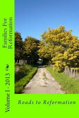 Roads to Reformation: Volume I