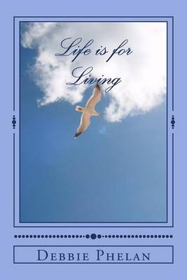 Life Is for Living: Manifest the Future You Deserve