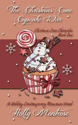 The Christmas Cove Cupcake War - A Holiday Contemporary Romance Novel