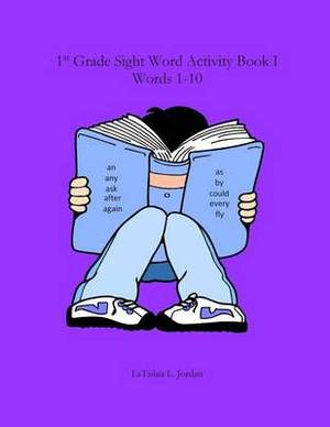First Grade Sight Word Activity Book I: Words 1-10