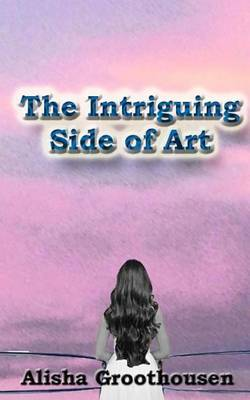 The Intriguing Side of Art