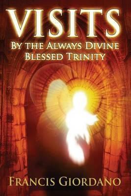 Visits: By the Always Divine Blessed Trinity