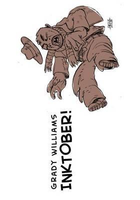 Inktober 2013 Sketchbook: Ink Drawings of Grady Williams 2013