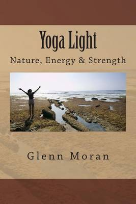 Yoga Light: Nature, Energy & Strength