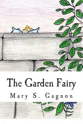 The Garden Fairy: A Story about Fairies