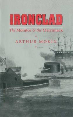 Ironclad: The Monitor & the Merrimack