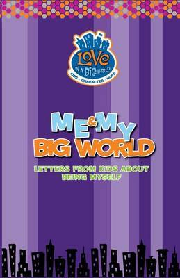 Me & My Big World  : Letters from Kids about Being Myself