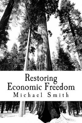 Restoring Economic Freedom: And Happiness