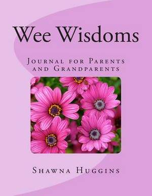 Wee Wisdoms: Journal for Parents and Grandparents