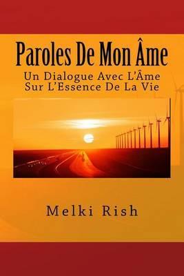 Paroles de Mon AME: Un Dialogue Avec L'Ame Sur L'Essence de La Vie