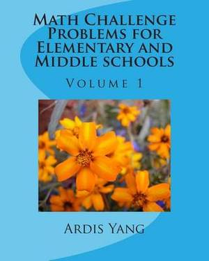Math Challenge Problems for Elementary and Middle Schools