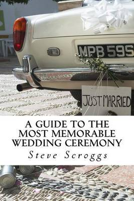 A Guide to the Most Memorable Wedding Ceremony: How to Make Your Ceremony Unforgettable