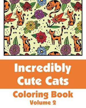 Incredibly Cute Cats Coloring Book