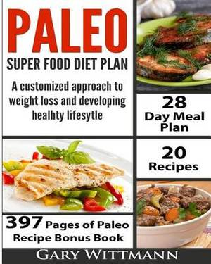 Paleo Super Food Diet Plan, Bonus Book