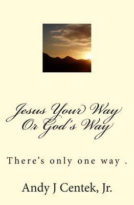 Jesus Your Way or God's Way