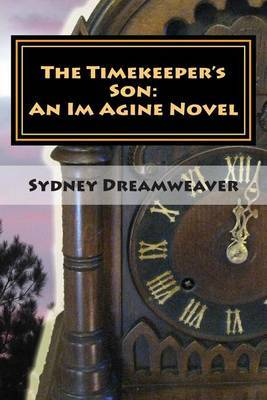 The Timekeeper's Son: An Im Agine Novel