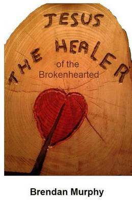 Jesus the Healer of the Brokenhearted