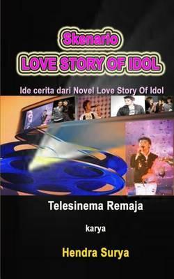 Skenario Love Story of Idol: Ide Cerita Dari Novel Love Story of Idol