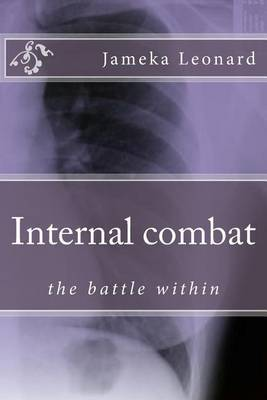 Internal Combat: A Battle Within Yourself, a Book of Poetry