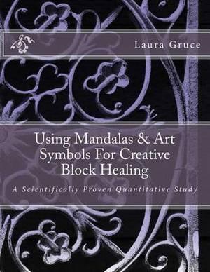 Using Mandalas & Art Symbols for Creative Block Healing  : A Scientifically Proven Quantitative Study