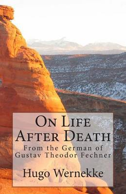 On Life After Death: From the German of Gustav Theodor Fechner