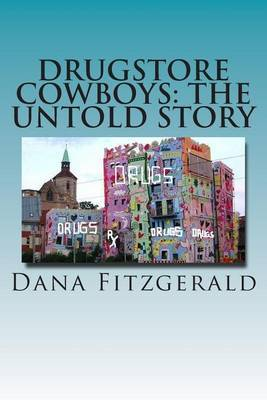Drugstore Cowboys - The Untold Story: Catch Us If You Can