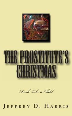 The Prostitute's Christmas: Faith Like a Child