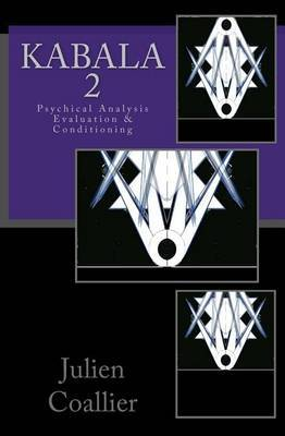Kabala 2: Psychical Analysis Evaluation & Conditioning