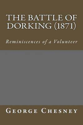 The Battle of Dorking (1871): Reminiscences of a Volunteer