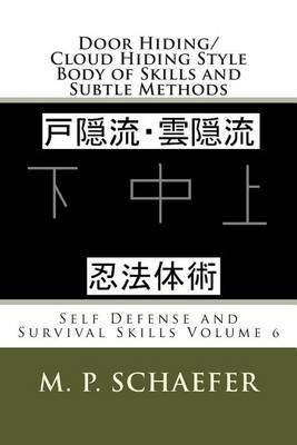 Door Hiding/Cloud Hiding Style Body of Skills and Subtle Methods: Self Defense and Survival Skills Volume 6