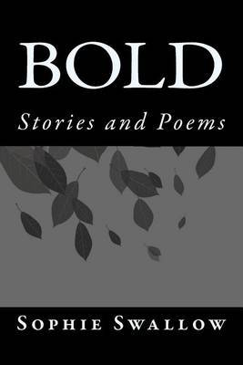Bold: Stories and Poems